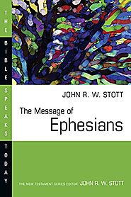 The Message of Ephesians (BST) by John Stott