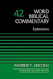 Ephesians (WBC) by Andrew T. Lincoln