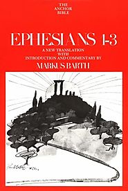 Ephesians (two volumes; AB) by Markus Barth