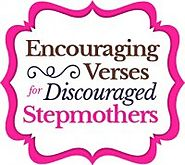 Encouraging Verses for Discouraged Stepmothers
