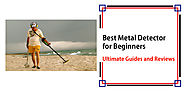 Best Metal Detector for Beginners - Detectorly