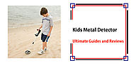 Best Metal Detector For Kids - Detectorly