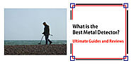 What is the Best Metal Detector 2017? - Detectorly