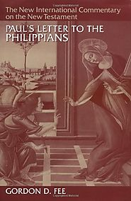 Paul's Letter to the Philippians (NICNT) by Gordon Fee