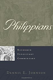 Philippians (REC) by Dennis E. Johnson