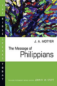 The Message of Philippians (BST) by J.A. Motyer