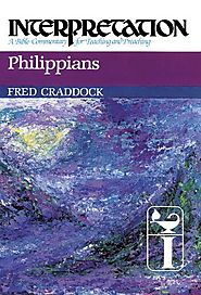Philippians (Interpretation) by Fred Craddock