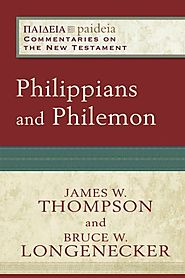 Philippians and Philemon (Paideia) by James W. Thompson and Bruce W. Longenecker