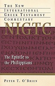 The Epistle to the Philippians (NIGTC) by Peter O'Brien