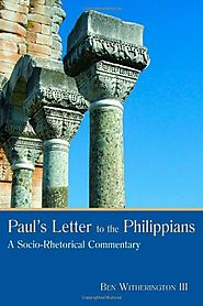 Paul's Letter to the Philippians: A Socio-Rhetorical Commentary by Ben Witherington III