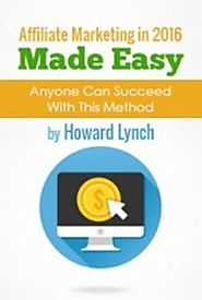 Affiliate Marketing Made Easy - Anyone Can Succeed With This Method....