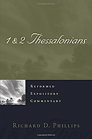 1 & 2 Thessalonians (REC) by Richard D. Phillips