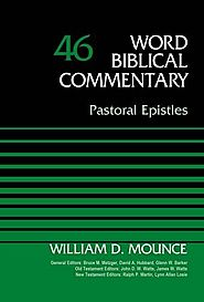 Pastoral Epistles (WBC) by William D. Mounce