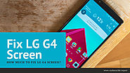 How much to fix LG G4 screen?