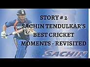 Sachin Tendulkar Best Ever Cricket Moments