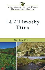 1 & 2 Timothy, Titus (UBCS) by Gordon Fee