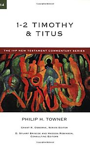 1-2 Timothy & Titus (IVPNTC) by Philip H. Towner
