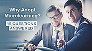 Why Adopt Microlearning - 15 Questions Answered - eLearning Industry