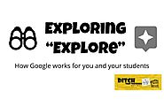 Exploring 'Explore': How Google works for you and your students
