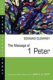 The Message of 1 Peter (BST) by Edmund Clowney