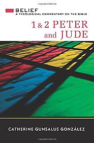 1 & 2 Peter and Jude (Belief) by Catherine Gunsalus Gonzalez