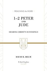 1–2 Peter and Jude (Preaching the Word) by David R. Helm