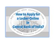 How to Open a Locker Online in Central Bank of India?