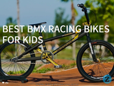 Best bmx racing bikes for kids