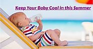How To Keep Babies Cool in this Hot Weather