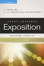 Exalting Jesus in 1, 2, 3 John (CCEC) by David L. Akin