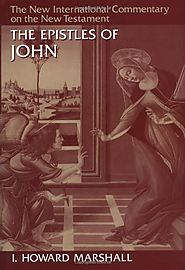 The Epistles of John (NICNT) by I. Howard Marshall