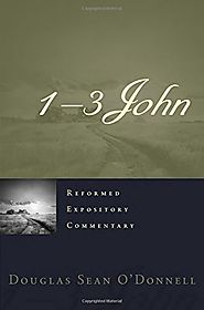1, 2, and 3 John (REC) by Douglas Sean O'Donnell