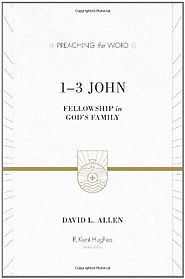 1, 2, and 3 John (Preaching the Word) by David L. Allen