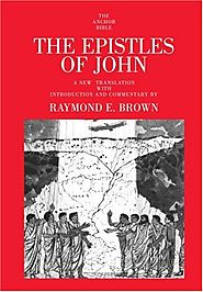 The Epistles of John (Anchor) by Raymond E. Brown
