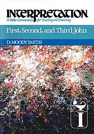 1, 2, and 3 John (Interpretation) by D. Moody Smith