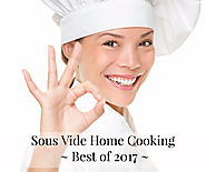 Cooking the Best Sous Vide in 2017 - Cooking Machines and Accessories, Cookbooks and Guide
