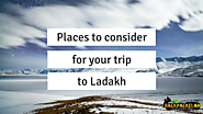Places to consider for your Trip to Ladakh