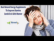 Best Natural Energy Supplements To Improve Stamina Levels In A Safe Manner