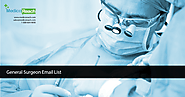Check Out General Surgeon Email List, Surgeon Mailing List at MedicoReach