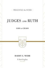 Judges and Ruth (Preaching the Word) by Barry G. Webb
