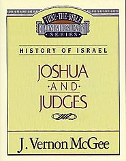 Joshua and Judges (Thru the Bible) by J. Vernon McGee
