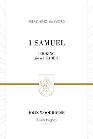 1 Samuel (Preaching the Word) by John Woodhouse