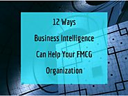 12 Ways Business Intelligence Can Help Your FMCG Organization - Acuvate