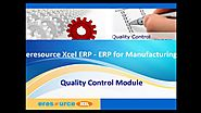 eresource Xcel ERP | ERP For Manufaturing Indusrty | Quality Control Module