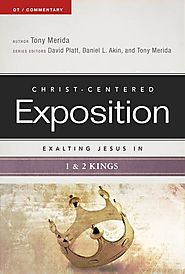 Exalting Jesus in 1 and 2 Kings (CCEC) by Tony Merida