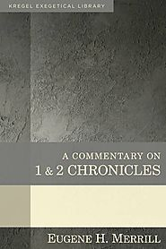1 and 2 Chronicles (KEL) by Eugene H. Merrill