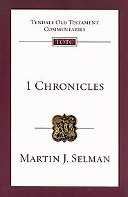1 Chronicles (TOTC) by Martin J. Selman