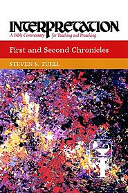 1 and 2 Chronicles (Interpretation) by Steven S. Tuell