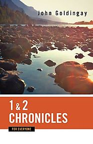 1 and 2 Chronicles (For Everyone) by John Goldingay