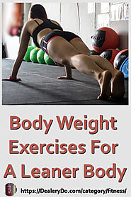Body Weight Exercises For A Leaner Body